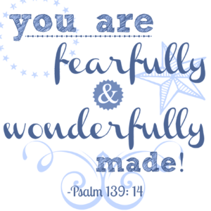psalm 139 you are fearfully and wonderfully made